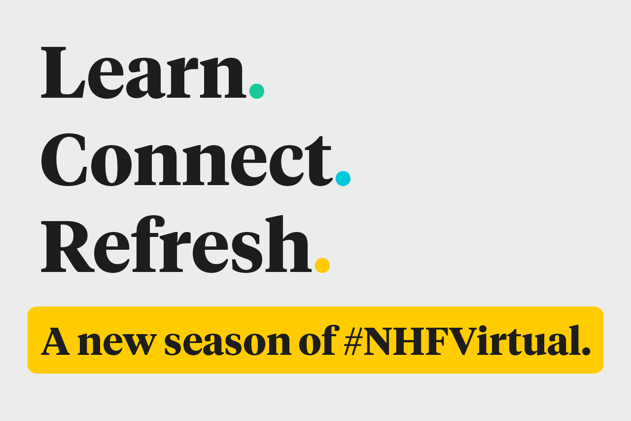 Learn. Connect. Refresh. A new season of #NHFVirtual